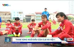 Bóng đá nữ: Tham vọng trở lại số 1 của CLB Hà Nội 1