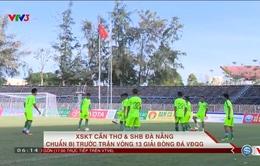 CLB XSKT Cần Thơ và SHB Đà Nẵng quyết tâm giành chiến thắng