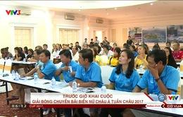 Trước giờ khai cuộc Giải bóng chuyền bãi biển nữ châu Á Tuần Châu 2017