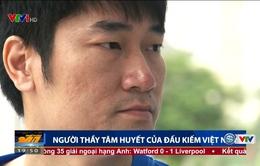 Gương mặt thể thao: Nguyễn Lê Bá Quang - người thầy tâm huyết của đấu kiếm Việt Nam