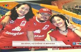 Câu chuyện thể thao: Gia đình, vợ chồng và bóng đá