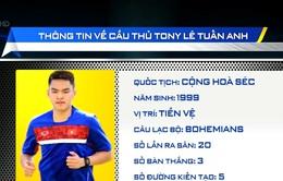 Tony Lê Tuấn Anh - Gương mặt mới của đội tuyển U20 Việt Nam