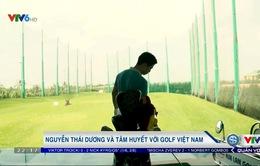 Gương mặt thể thao: Nguyễn Thái Dương và tâm huyết với golf Việt Nam