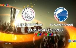 3h05 ngày mai (17/3) VTV3 trực tiếp bóng đá vòng 1/8 Europa League: Ajax Amsterdam vs FC Copenhagen
