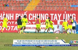 Vòng 6 Giải VĐQG, CLB Hải Phòng - CLB Hà Nội: Sẵn sàng cho trận đấu tâm điểm!