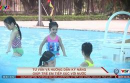 Tư vấn bơi và phòng chống đuối nước (số 16): Tư vấn và hướng dẫn kỹ năng giúp trẻ tiếp xúc với nước