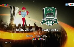 3h05 ngày mai (10/3) VTV3 trực tiếp bóng đá vòng 1/8 Europa League: Celta Vigo vs Krasnodar
