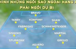 Đội hình những ngôi sao hàng đầu ngoại hạng Anh phải ngồi dự bị