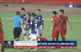 CLB Hà Nội không đồng tình với án phạt và kháng cáo cho Sầm Ngọc Đức