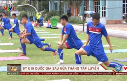 ĐT U19 Việt Nam và những điều thu được sau 15 ngày tập trung