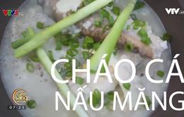 Cách làm cháo cá nấu măng thơm ngon đúng điệu