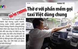 """Tất cả các hãng taxi sẽ dùng chung """"một phần mềm gọi taxi""""?"""