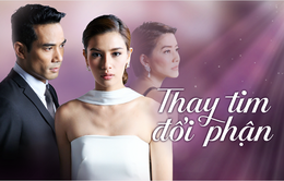 """Phim Thái Lan """"Thay tim đổi phận"""": Lãng mạn và kỳ bí"""