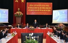 Thủ tướng chỉnh sứ mệnh, nâng tầm nhìn cho ĐH Đà Nẵng