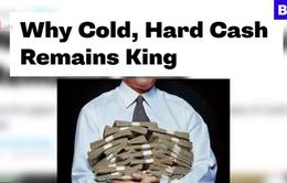 Tiền mặt vẫn soán ngôi vương trong giao dịch tài chính