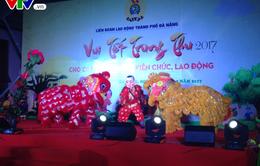 """""""Đêm hội Trăng rằm"""" cho con em công nhân tại các khu công nghiệp Đà Nẵng"""