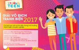 Trường Teen 2017 tuyển sinh các đội tham gia Giải vô địch tranh biện VTV7