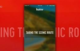 """Hater - Ứng dụng hẹn hò dựa trên những điểm """"không thích"""" chung"""