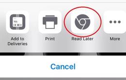 """Google Chrome cập nhật tính năng """"đọc lại sau"""" trên iOS"""