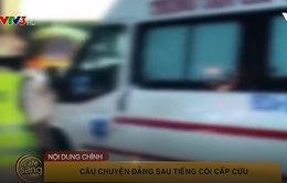 Café sáng với VTV3: Câu chuyện phía sau tiếng còi cấp cứu 115