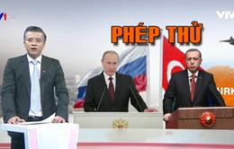 Phép thử trong quan hệ Nga - Thổ Nhĩ Kỳ