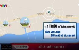 Xử lý vật, chất nạo vét tại Vĩnh Tân: Tại sao thay đổi hình thức từ nhận chìm sang lấn biến?