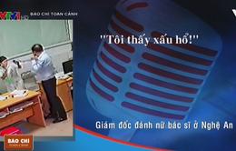 Giám đốc tát nữ bác sĩ ở Nghệ An: Tôi thấy xấu hổ