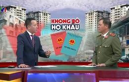 Trung tướng Trần Văn Vệ: Quản lý hộ khẩu không thể bỏ được