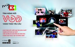 K+ ra mắ́t tính năng VOD miễn phí cho thuê bao
