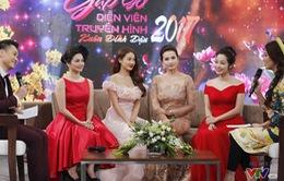 Gặp gỡ diễn viên truyền hình 2017: Dàn ngọc nữ phim Việt khoe sắc rạng ngời ngày hội ngộ