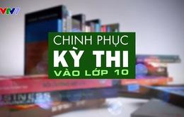"""""""Chinh phục kỳ thi vào lớp 10"""" lần đầu tiên lên sóng VTV7"""