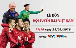 CHÍNH THỨC: Đài THVN trực tiếp Lễ đón và Gala vinh danh ĐT U23 Việt Nam
