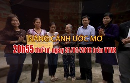 Nâng cánh ước mơ số 5/2018 (20h55 thứ Tư, 31/1 trên VTV8)