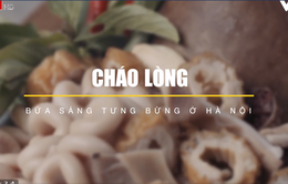 Thưởng thức hàng cháo lòng Nguyễn Du ngon nhất nhì Hà Nội