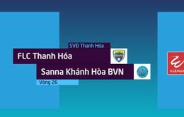 VIDEO: Tổng hợp diễn biến trận đấu FLC Thanh Hoá 1–0 Sanna Khánh Hoà BVN (Vòng 26 Nuti Café V.League 2018)
