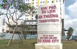 """Đà Nẵng: Nhếch nhác """"khu phố Tây"""" An Thượng"""