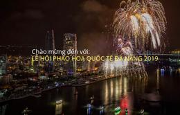 Pháo hoa quốc tế Đà Nẵng 2019 kéo dài trong 1 tháng