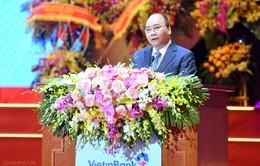 Thủ tướng Nguyễn Xuân Phúc: Ngành ngân hàng phải tiên phong trong đổi mới