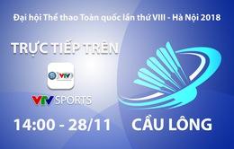 Cầu lông Đại hội Thể thao toàn quốc 2018: VTV Sports trực tiếp các nội dung chung kết đơn và đôi (14h00 ngày 28/11)