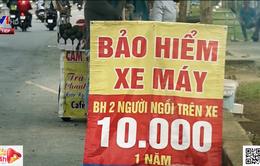 Bảo hiểm xe máy 10.000 đồng: Tưởng rẻ hóa đắt