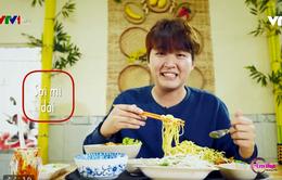 Chàng trai Hàn Quốc thích mê khi thưởng thức món mỳ sụa Việt Nam