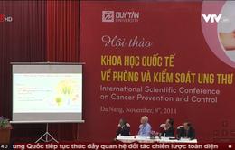 Hội thảo khoa học quốc tế về phòng chống và kiểm soát ung thư