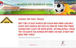 2.500 vé online chung kết Việt Nam - Malaysia hết ngay khi mở bán, nhiều người báo lỗi