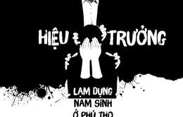 Phóng viên VTV24 và ám ảnh hành trình đưa ra ánh sáng hiệu trưởng lạm dụng nam sinh ở Phú Thọ