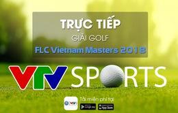FLC Vietnam Masters 2018: Trực tiếp trên VTV6 và VTV Sports ngày 22/12