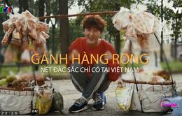 Gánh hàng rong - Nét văn hóa ẩm thực chỉ có tại Việt Nam