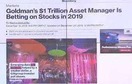 Goldman Sachs đặt niềm tin vào thị trường chứng khoán năm 2019