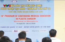 Khai mạc khóa đào tạo Phẫu thuật thẩm mỹ lần thứ 10
