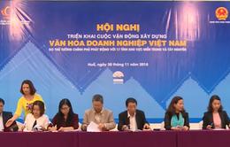 """Triển khai cuộc vận động """"Xây dựng văn hóa doanh nghiệp Việt Nam"""""""