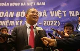 """Chủ tịch VFF Lê Khánh Hải: """"Tôi tự hào vì được mọi người tín nhiệm"""""""